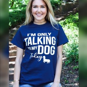 Tops - Talking to my Dog Graphic Tee